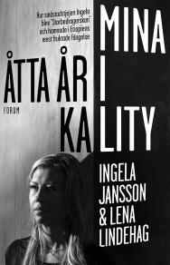 """Cover for Mina åtta år i Kality : Hur småstadstjejen Ingela blev """"Storbedragerskan"""" och hamnade i Etiopiens mest fruktade fängelse"""