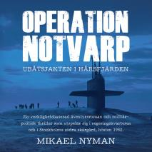 Cover for Operation Notvarp - ubåtsjakten i Hårsfjärden