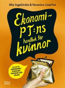 Cover for Ekonomi-PT:ns handbok för kvinnor : Så blir du ekonomiskt starkare, tryggare och friare