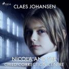 Cover for Nicola and the Child Correction Centre