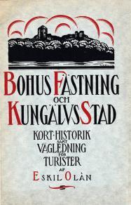 Cover for Skildring av Bohus fästning och Kungälvs stad. Återutgivning av text från 1923