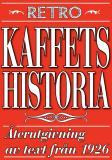 Cover for Kaffets historia. Återutgivning av text från 1926