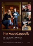 Cover for Kyrkopedagogik - att visa en kyrka med dialog, delaktighet och alla sinnen