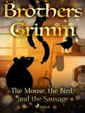 Cover for The Mouse, the Bird, and the Sausage