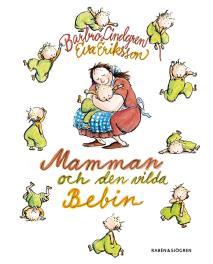 Cover for Mamman och den vilda bebin