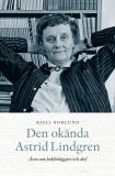 Cover for Den okända Astrid Lindgren