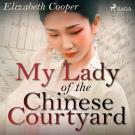 Cover for My Lady of the Chinese Courtyard
