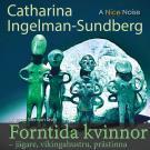 Cover for Forntida kvinnor Jägare Vikingahustru  Prästinna