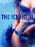 Cover for The Ice Hotel 2: Tongues of Ice - Erotic Short Story