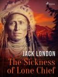 Cover for The Sickness of Lone Chief