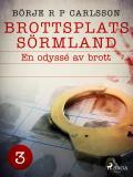 Cover for Brottsplats Sörmland.3, En odyssé av brott
