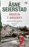 Cover for Ängeln i Groznyj : Reportage från Tjetjenien