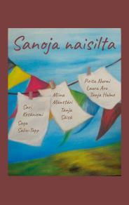 Cover for Sanoja Naisilta: Runoja ja novelleja
