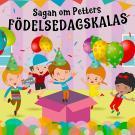 Cover for Sagan om Petters födelsedagskalas