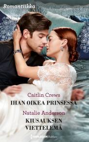 Cover for Ihan oikea prinsessa / Kiusauksen viettelemä