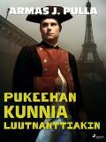 Cover for Pukeehan kunnia luutnanttiakin