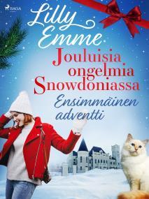 Cover for Jouluisia ongelmia Snowdoniassa: Ensimmäinen adventti
