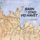 Cover for Barn i en stad vid havet: Göteborgs 400-åriga historia