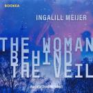 Cover for The woman behind the veil