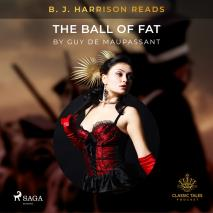 Cover for B. J. Harrison Reads The Ball of Fat