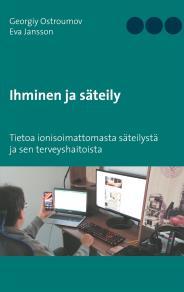 Cover for Ihminen ja säteily: Tietoa ionisoimattomasta säteilystä ja sen terveyshaitoista