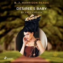 Cover for B. J. Harrison Reads Desiree's Baby