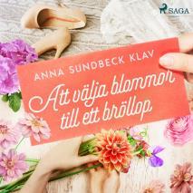Cover for Att välja blommor till ett bröllop