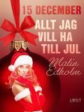 Cover for 15 december: Allt jag vill ha till jul - en erotisk julkalender