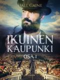 Cover for Ikuinen kaupunki – osa 1