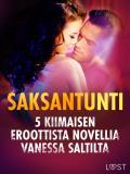 Cover for Saksantunti - 5 kiimaisen eroottista novellia Vanessa Saltilta