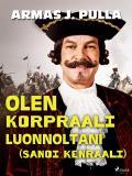 Cover for Olen korpraali luonnoltani (sanoi kenraali)