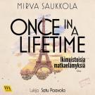 Cover for Once in a lifetime - Ikimuistoisia matkaelämyksiä