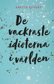 Cover for De vackraste idioterna i världen