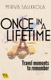 Cover for Once in a lifetime - Travel moments to remember