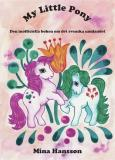 Cover for My Little Pony : Den inofficiella boken om det svenska samlandet