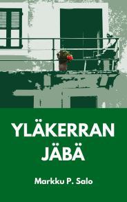 Cover for Yläkerran Jäbä: Romaani vanhenevasta miehestä.