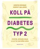Cover for Koll på diabetes typ 2 : Symtom, behandlingar & allt du kan göra själv