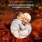 Cover for B. J. Harrison Reads An Old-Fashioned Thanksgiving