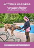 Cover for Aktivering Helt Enkelt : Enkla och roliga aktiveringar för uttråkade fyrbeningar och tvåbeningar med idétorka