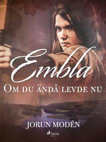 Cover for Embla : Om du ändå levde nu