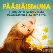 Cover for Pääsiäismuna - 4 eroottista novellia pääsiäisestä ja kesästä