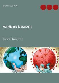 Cover for Avslöjande fakta Del 3: Corona PLANdemin