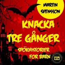 Cover for Knacka tre gånger: spökhistorier för barn