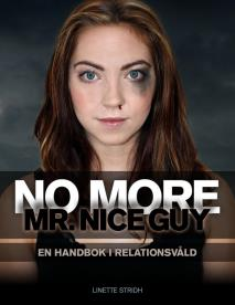 Cover for No more Mr. Nice Guy - En handbok i relationsvåld