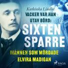 Cover for Vacker var han, utav börd: Sixten Sparre, mannen som mördade Elvira Madigan