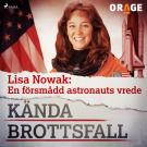Cover for Lisa Nowak: En försmådd astronauts vrede