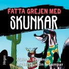 Cover for Fatta grejen med Skunkar