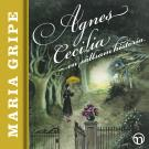 Cover for Agnes Cecilia - en sällsam historia