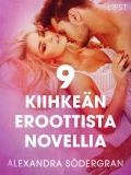 Cover for 9 kiihkeän eroottista novellia Alexandra Södergranilta
