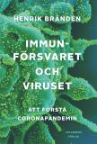Cover for Immunförsvaret och viruset. Att förstå coronapandemin